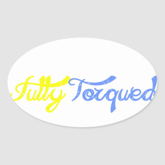 Fully Torqued! Oval Sticker