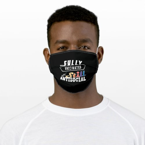Fully Vaccinated Still Antisocial Adult Cloth Face Mask