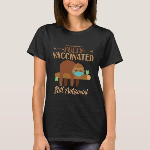 Fully Vaccinated Still Antisocial Sleepy Sloth T_Shirt
