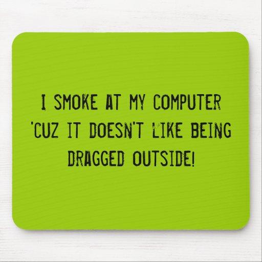 Fumo en cuz de mi ordenador 'que no tiene gusto de alfombrillas de ratones