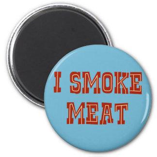 Fumo la carne imán para frigorífico