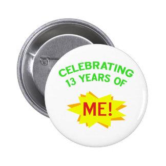 Fun 13th Birthday Gift Idea Pinback Button