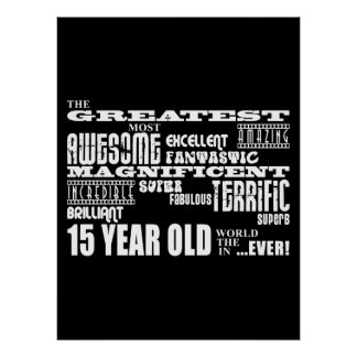 Fun 15th Birthday Party Greatest Fifteen Year Old Poster