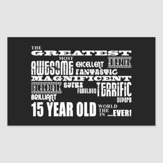 Fun 15th Birthday Party Greatest Fifteen Year Old Rectangular Sticker