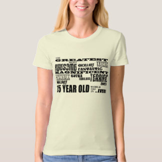 Fun 15th Birthday Party Greatest Fifteen Year Old Shirt