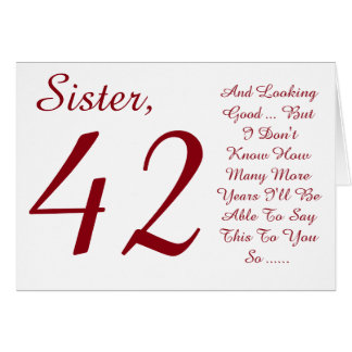 Fun, 42nd birthday for sister, red and white text. card