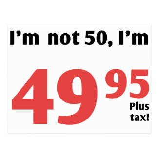 Fun 50th Birthday Plus Tax Postcard