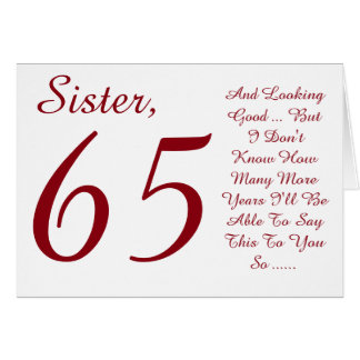 Fun, 65th birthday for sister, red and white text. card