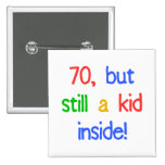 Fun 70th Birthday Humor Pinback Buttons