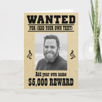 Fun ADD YOUR FACE, TEXT cowboy wanted poster, Card