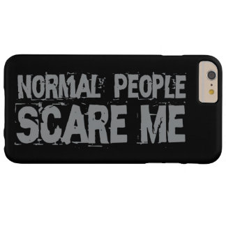 Fun and cool message: Normal People Scare Me… Barely There iPhone 6 Plus Case
