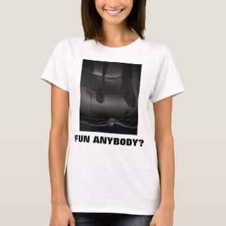 FUN ANYBODY? T-Shirt