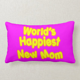 Fun Baby Showers New Moms  Worlds Happiest New Mom Throw Pillows