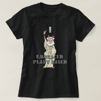 Fun Black I Embraced Plant Based Women's T-Shirt