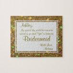 """Fun Bridesmaid Glitter Glam Jigsaw Puzzle<br><div class=""""desc"""">A sweet and fun way to invite your friends to be your bridesmaid. Customized puzzle.</div>"""