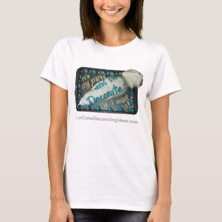 Fun Cake Decorating Ideas - Icing Piping Bag 2 T-Shirt