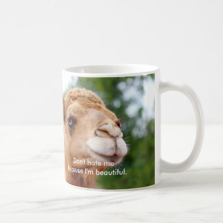 Fun Camel Mug: Don't Hate Me Because I'm Beautiful Classic White Coffee Mug