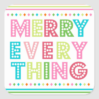 Fun Colorful Merry Everything Square Sticker