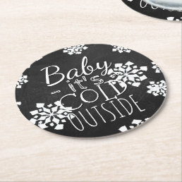 Fun Cute Baby Its Cold Outside Chalkboard Round Paper Coaster