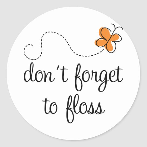 Fun Dental Don't Forget To Floss Dentist Gift Classic Round Sticker