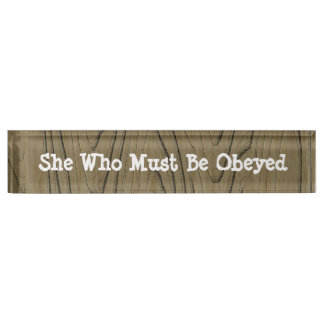 Fun Desk Sign She Who Must Be Obeyed Name Plate