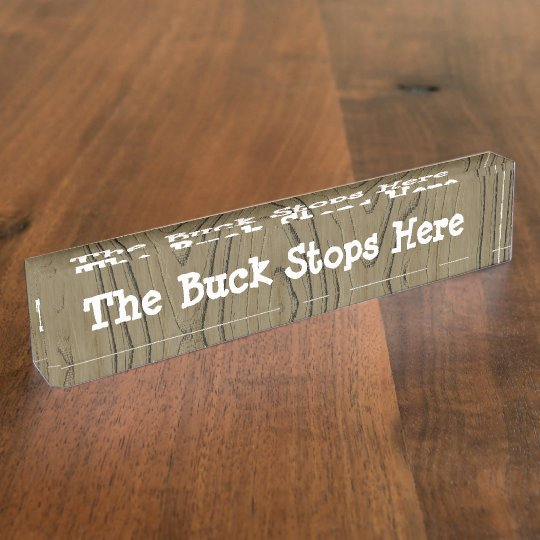 Fun Desk Sign The Buck Stops Here