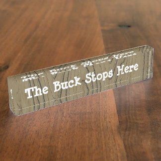 Fun Desk Sign the Buck Stops Here Desk Name Plates