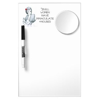Fun Dry Erase Board with Quote: 'Dull Women . . .'