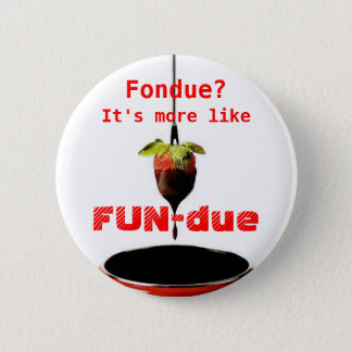 FUN-due Pinback Button