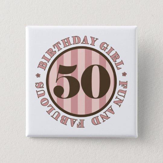 Fun & Fabulous 50th Birthday Gifts Pinback Button