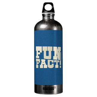 Fun Fact! Aluminum Water Bottle