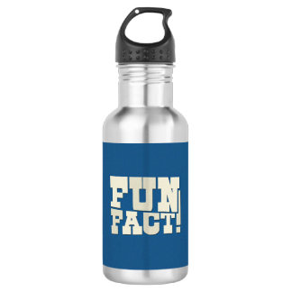 Fun Fact! Stainless Steel Water Bottle