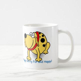 """Fun Fat Dog: """"I'm happy being fat and happy,"""" mug"""