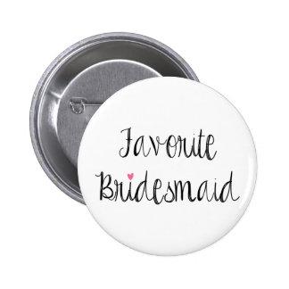 Fun Favorite Bridesmaid Button
