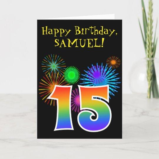 Fun Fireworks Rainbow Pattern 15 Birthday Card Zazzle