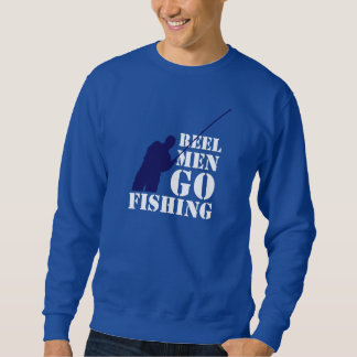 Fun fishermen message: Reel men go fishing, Sweatshirt