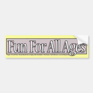 Fun For All Ages Bumper Sticker