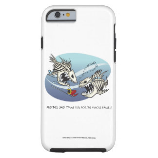 FUN FOR THE WHOLE FAMILY TOUGH iPhone 6 CASE