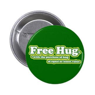 Fun Free Hug Hugs Parody Pinback Button