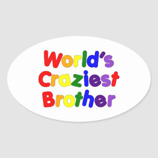 Fun Funny Brothers : World's Craziest Brother Oval Sticker
