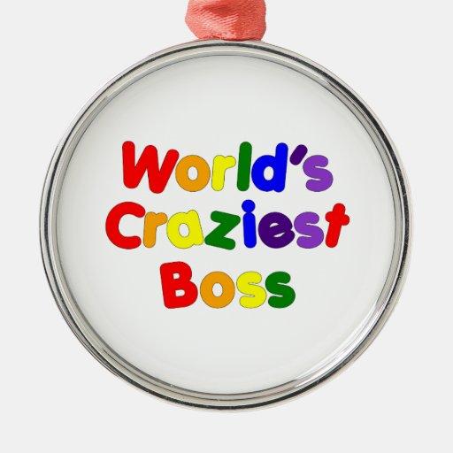 Fun Funny Humorous Bosses : World's Craziest Boss Round Metal Christmas Ornament
