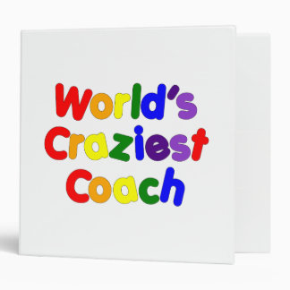 Fun Funny Humorous Coaches  World's Craziest Coach Vinyl Binders