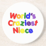 Fun Funny Humorous Nieces : World's Craziest Niece Drink Coaster