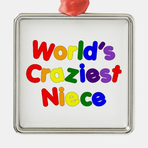 Fun Funny Humorous Nieces : World's Craziest Niece Christmas Ornaments