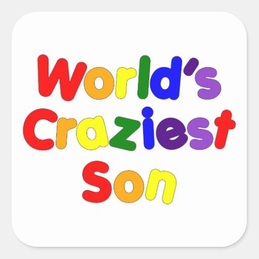 Fun Funny Humorous Sons : World's Craziest Son Square Sticker