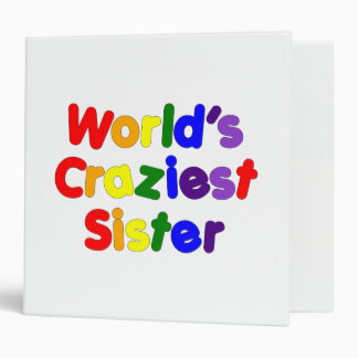 Fun Funny Sisters : World's Craziest Sister 3 Ring Binders
