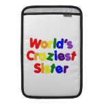 Fun Funny Sisters : World's Craziest Sister MacBook Sleeves
