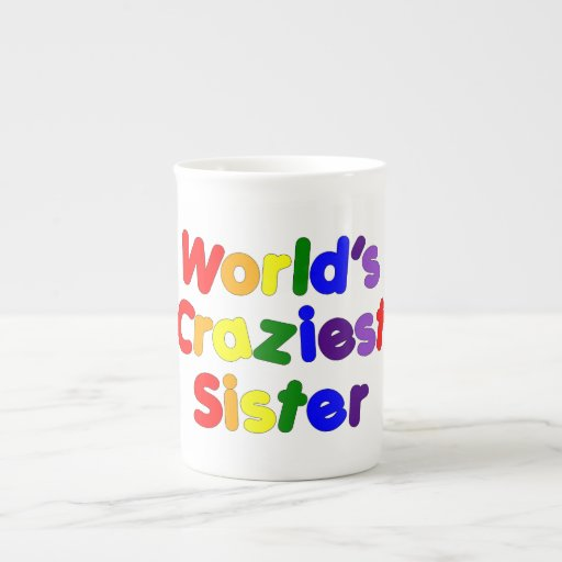 Fun Funny Sisters : World's Craziest Sister Tea Cup
