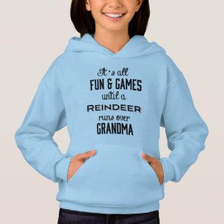 Fun & Games Until A Reindeer runs over Grandma Hoodie