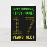 "[ Thumbnail: Fun, Geeky, Nerdy ""17 Years Old!"" Birthday Card ]"